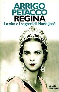 Regina. La vita e i segreti di Maria Josè