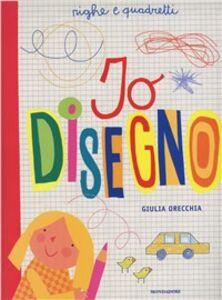 Foto Cover di Righe e quadretti. Io disegno, Libro di Giulia Orecchia, edito da Mondadori