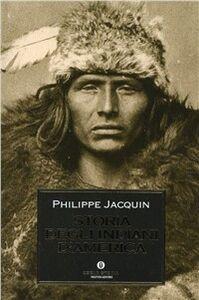 Foto Cover di Storia degli indiani d'America, Libro di Philippe Jacquin, edito da Mondadori