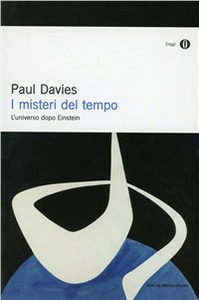Libro I misteri del tempo. L'universo dopo Einstein Paul Davies