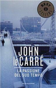Libro La passione del suo tempo John Le Carré
