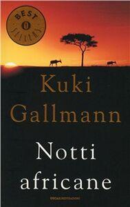 Foto Cover di Notti africane, Libro di Kuki Gallmann, edito da Mondadori