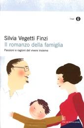 Il romanzo della famiglia. Passioni e ragioni del vivere insieme