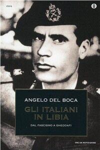 Libro Gli italiani in Libia. Vol. 2 Angelo Del Boca