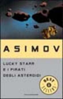 Criticalwinenotav.it Lucky Starr e i pirati degli asteroidi Image