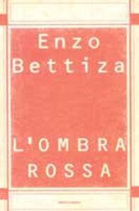 Foto Cover di L' ombra rossa, Libro di Enzo Bettiza, edito da Mondadori