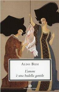 Libro L' amore è una budella gentile Aldo Busi
