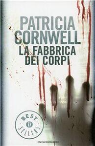 Libro La fabbrica dei corpi Patricia D. Cornwell