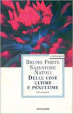 Libro Delle cose ultime e penultime Bruno Forte Salvatore Natoli