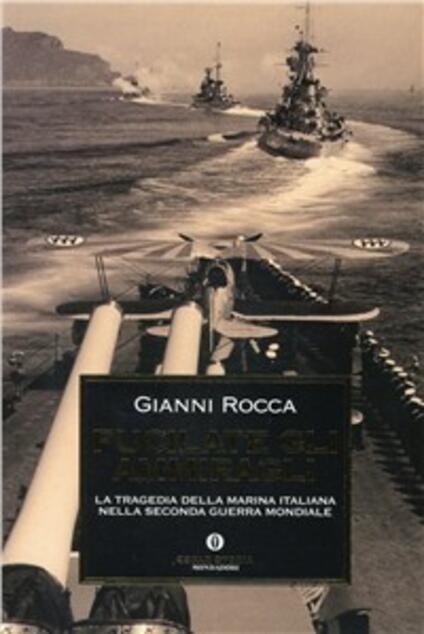 Fucilate gli ammiragli - Gianni Rocca - copertina