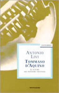 Libro Tommaso d'Aquino. Il futuro del pensiero cristiano Antonio Livi