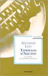 Tommaso d'Aquino. Il futuro del pensiero cristiano