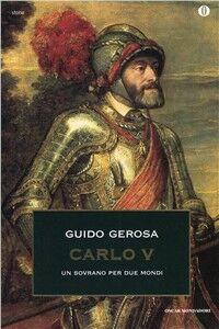 Foto Cover di Carlo V, Libro di Guido Gerosa, edito da Mondadori