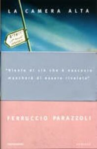 Foto Cover di La camera alta, Libro di Ferruccio Parazzoli, edito da Mondadori