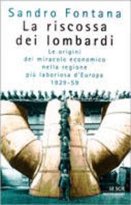 Foto Cover di La riscossa dei lombardi, Libro di Sandro Fontana, edito da Mondadori