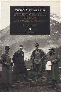 Foto Cover di Storia politica della grande guerra 1915-1918, Libro di Piero Melograni, edito da Mondadori