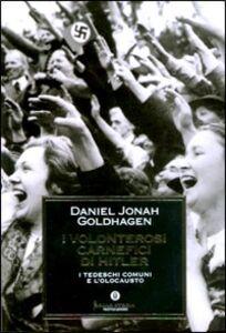 Libro I volenterosi carnefici di Hitler Daniel J. Goldhagen