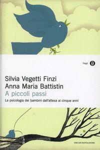 Libro A piccoli passi Silvia Vegetti Finzi , Anna M. Battistin