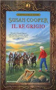 Libro Il re Grigio Susan Cooper