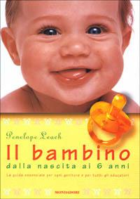 Il bambino: dalla nascita ai 6 anni