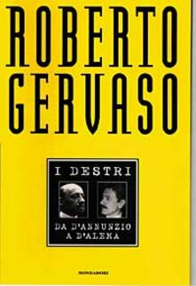 I destri. Da D'Annunzio a D'Alema - Roberto Gervaso - copertina