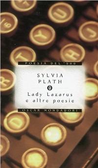 Lady Lazarus e altre poesie