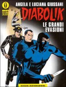 Foto Cover di Diabolik. Le grandi evasioni, Libro di Angela Giussani,Luciana Giussani, edito da Mondadori