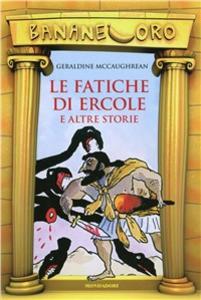 Libro Le fatiche di Ercole e altre storie Geraldine McCaughrean