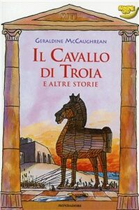 Libro Il cavallo di Troia e altre storie Geraldine McCaughrean