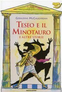 Foto Cover di Teseo e il Minotauro e altre storie, Libro di Geraldine McCaughrean, edito da Mondadori