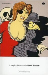 Foto Cover di Il meglio dei racconti, Libro di Dino Buzzati, edito da Mondadori