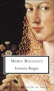 Foto Cover di Lucrezia Borgia, Libro di Maria Bellonci, edito da Mondadori