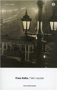 Foto Cover di Tutti i racconti, Libro di Franz Kafka, edito da Mondadori
