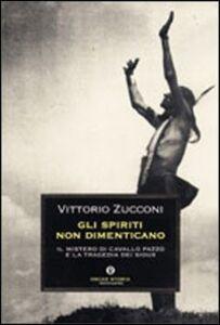 Foto Cover di Gli spiriti non dimenticano, Libro di Vittorio Zucconi, edito da Mondadori