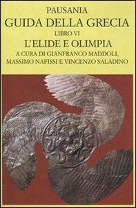 Libro Guida della Grecia. Vol. 6: L'Elide e l'Olimpia (II parte). Pausania