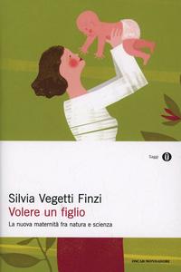 Libro Volere un figlio Silvia Vegetti Finzi