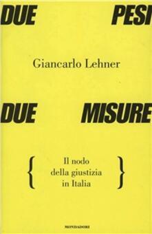 Osteriacasadimare.it Due pesi due misure. Il nodo della giustizia in Italia Image