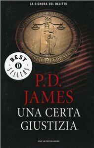 Foto Cover di Una certa giustizia, Libro di P. D. James, edito da Mondadori