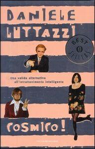 Foto Cover di Cosmico!, Libro di Daniele Luttazzi, edito da Mondadori