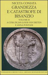 Libro Grandezza e catastrofe di Bisanzio. Vol. 2 Niceta Coniata