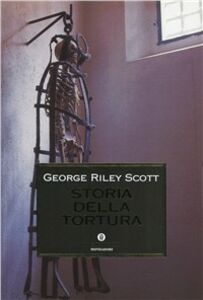 Foto Cover di Storia della tortura, Libro di George Riley Scott, edito da Mondadori