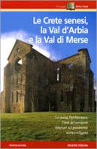 Foto Cover di Le crete senesi, la val d'Arabia e la val di Merse, Libro di  edito da Mondadori