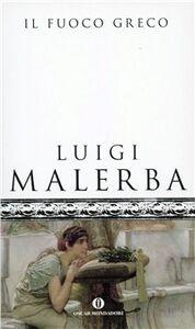 Libro Il fuoco greco Luigi Malerba