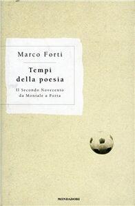 Libro Tempi della poesia. Il secondo Novecento da Montale a Porta