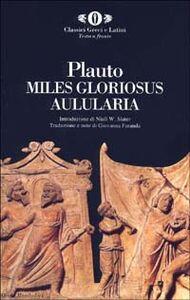 Foto Cover di Aulularia-Miles gloriosus, Libro di T. Maccio Plauto, edito da Mondadori