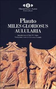 Libro Aulularia-Miles gloriosus T. Maccio Plauto