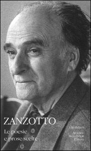 Foto Cover di Poesie e prose scelte, Libro di Andrea Zanzotto, edito da Mondadori