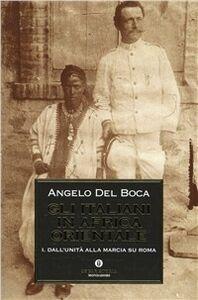 Foto Cover di Gli italiani in Africa orientale. Vol. 1, Libro di Angelo Del Boca, edito da Mondadori