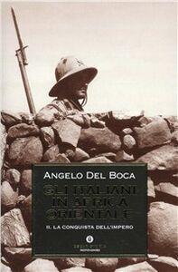 Foto Cover di Gli italiani in Africa orientale. Vol. 2, Libro di Angelo Del Boca, edito da Mondadori