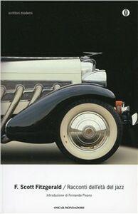 Foto Cover di Racconti dell'età del jazz, Libro di Francis Scott Fitzgerald, edito da Mondadori